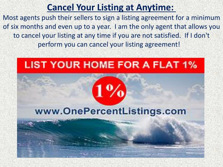 Cancel Your Listing at Anytime: