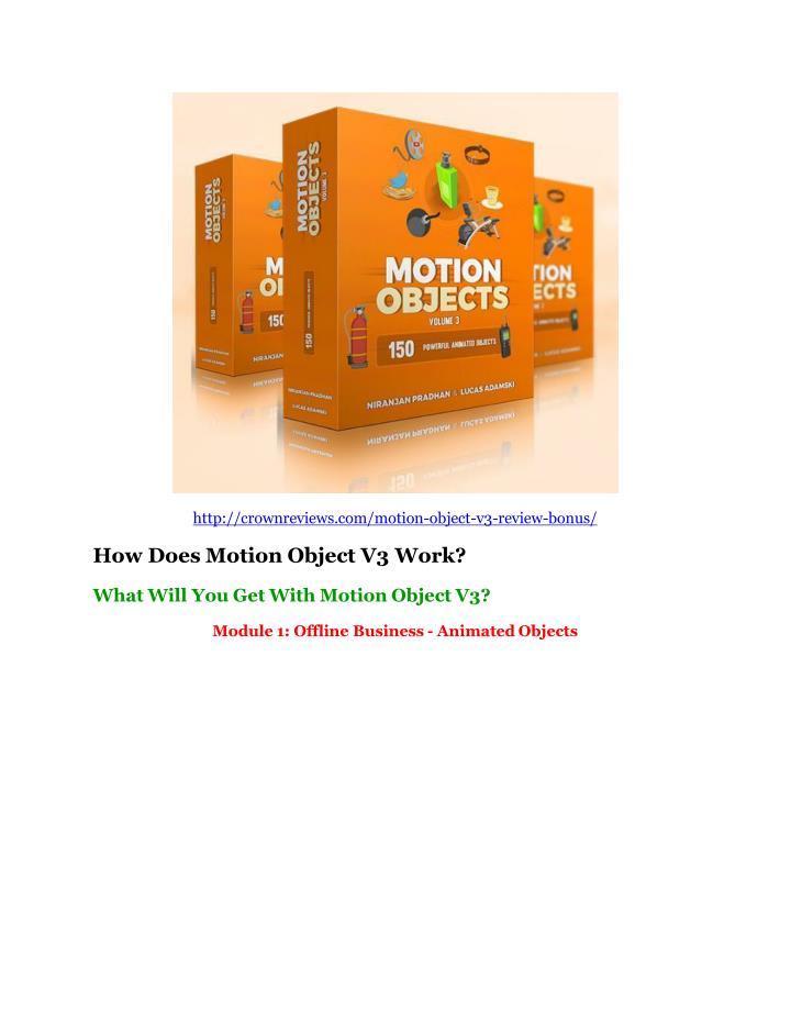 Http://crownreviews.com/motion-object-v3-review-bonus/