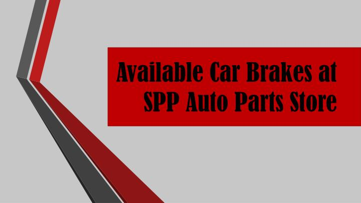 available car brakes at spp auto parts store n.