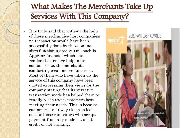 What Makes The Merchants Take Up Services With This Company?