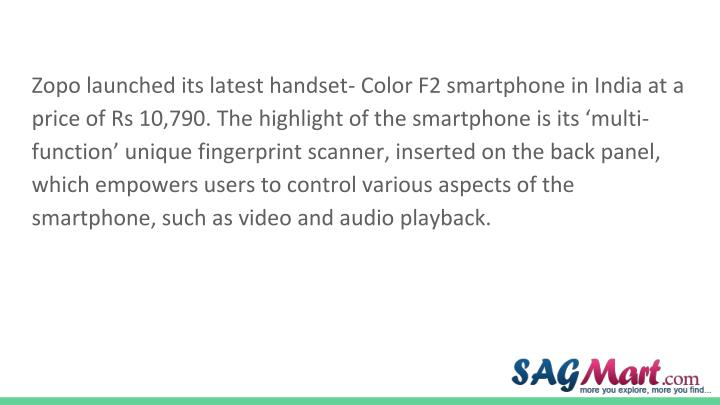 Zopo launched its latest handset- Color F2 smartphone in India at a price of Rs 10,790. The highligh...