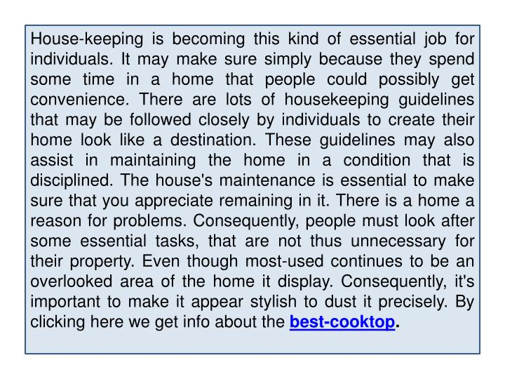 House-keeping is becoming this kind of essential job for individuals. It may make sure simply becaus...