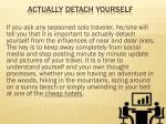 actually detach yourself