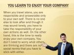 you learn to enjoy your company