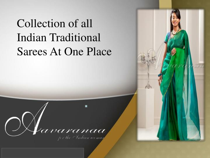 Collection of all Indian Traditional Sarees At One Place