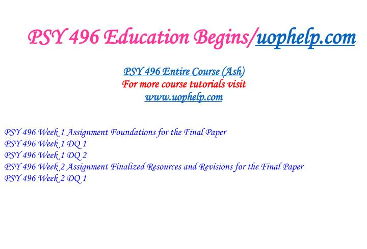 Psy 496 education begins uophelp com1