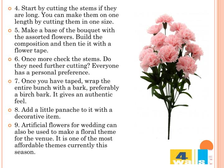 4. Start by cutting the stems if they are long. You can make them on one length by cutting them in one size.