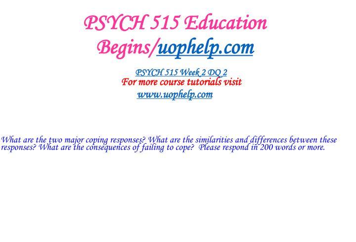 PSYCH 515 Education Begins/