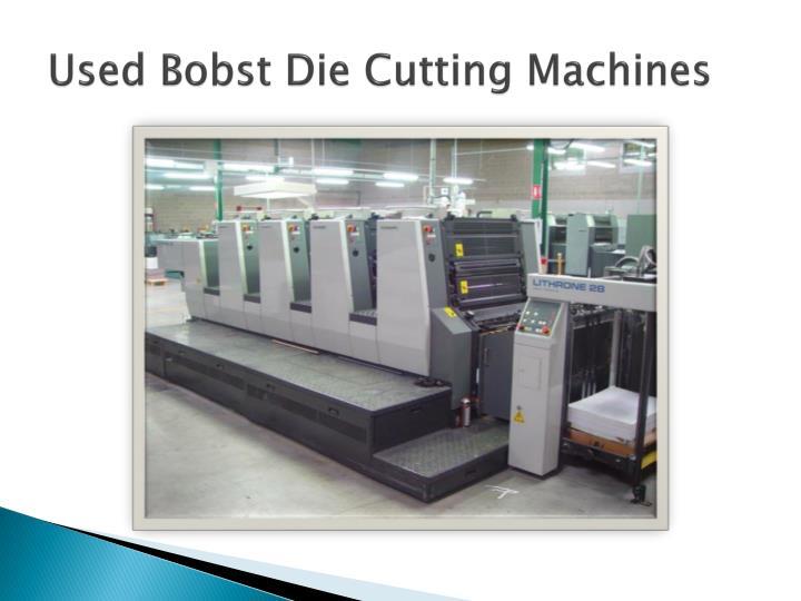 Used bobst die cutting machines