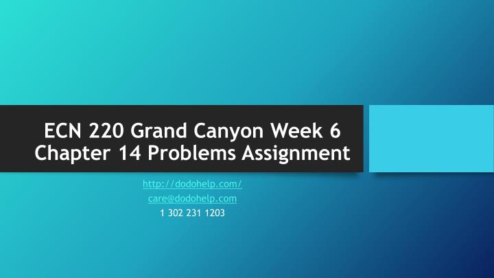 Ecn 220 grand canyon week 6 chapter 14 problems assignment