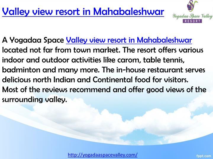Valley view resort in