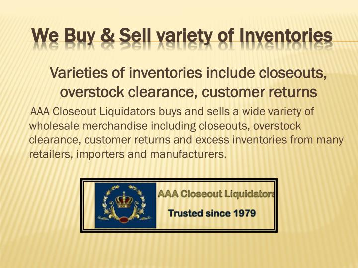 We buy sell variety of inventories