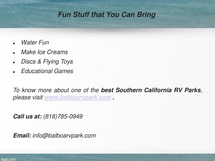 Fun Stuff that You Can Bring