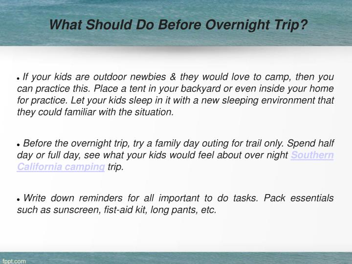 What should do before overnight trip