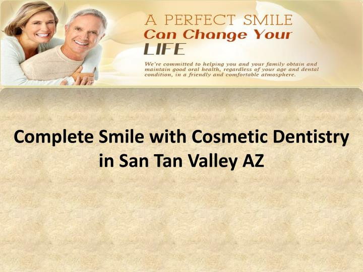 complete smile with cosmetic dentistry in san tan valley az