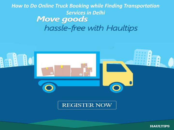 how to do online truck booking while finding transportation services in delhi n.