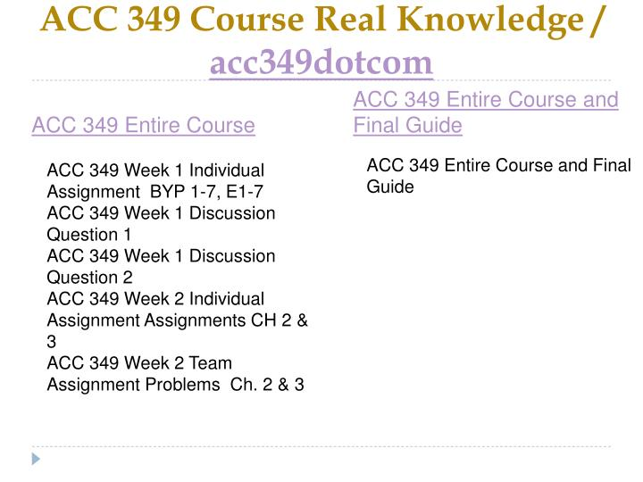 Acc 349 course real knowledge acc349dotcom1