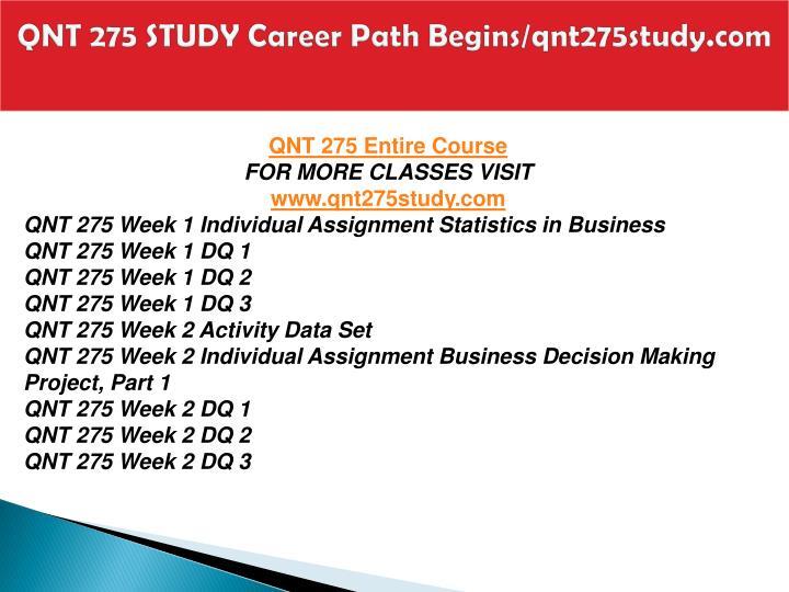 Qnt 275 study career path begins qnt275study com1