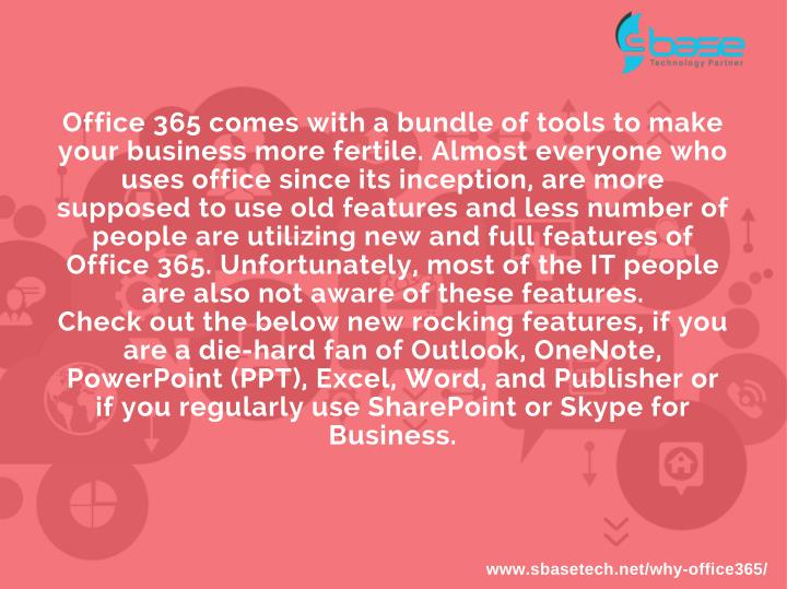 Office 365 comes with a bundle of tools to make