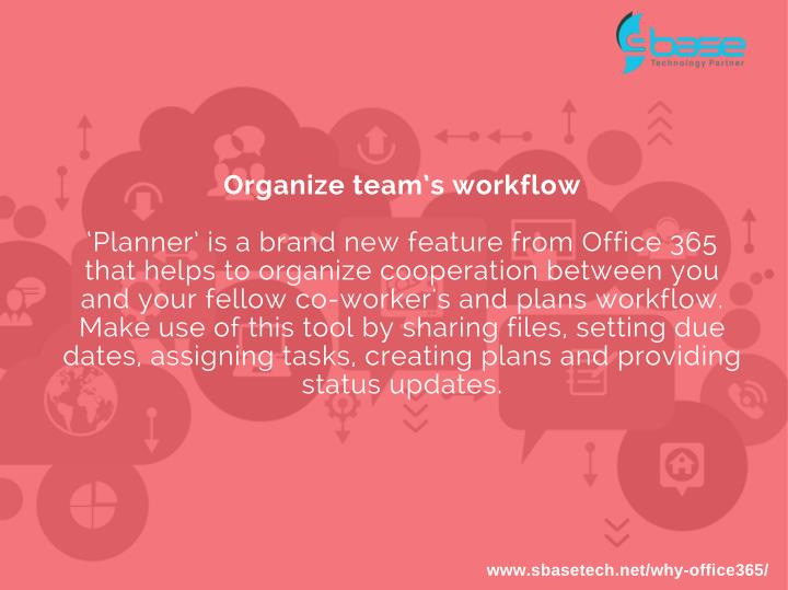 Organize team's workflow