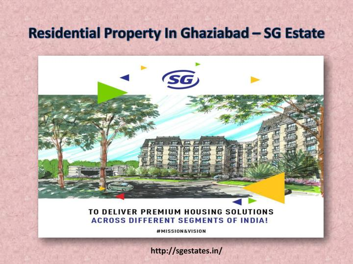 Residential property in ghaziabad sg estate