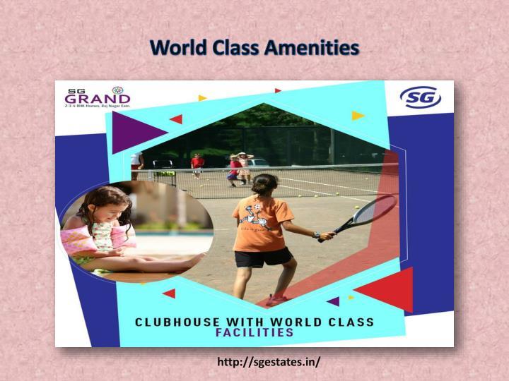 World Class Amenities