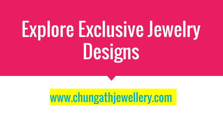 Explore Exclusive Jewelry Designs