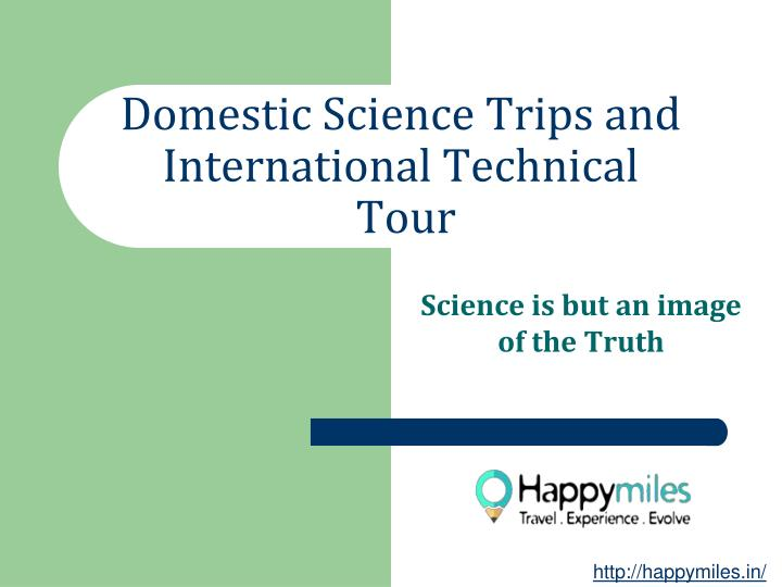 domestic science trips and international technical tour n.