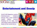 entertainment and gossip