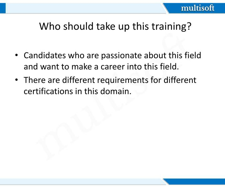 Who should take up this training?