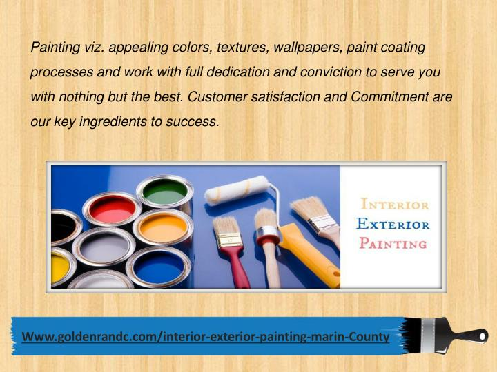 Painting viz. appealing colors, textures, wallpapers, paint coating processes and work with full ded...
