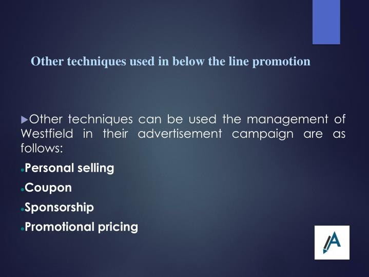 Other techniques used in below the line promotion