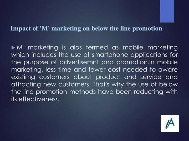 Impact of 'M' marketing on below the line promotion