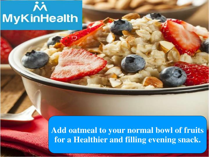 Add oatmeal to your normal bowl of fruits