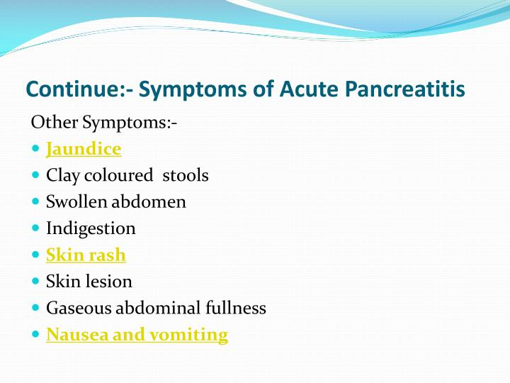 Continue:- Symptoms of Acute Pancreatitis