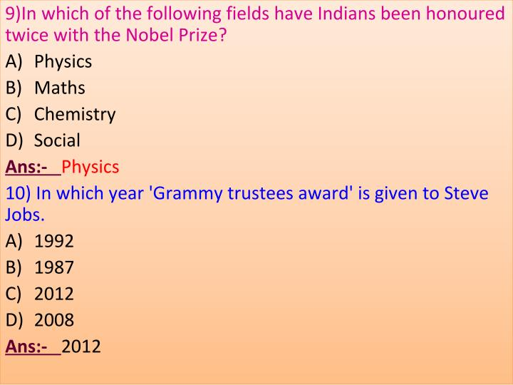 9)In which of the following fields have Indians been honoured