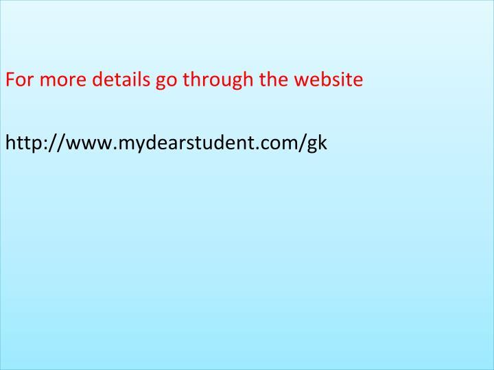For more details go through the website