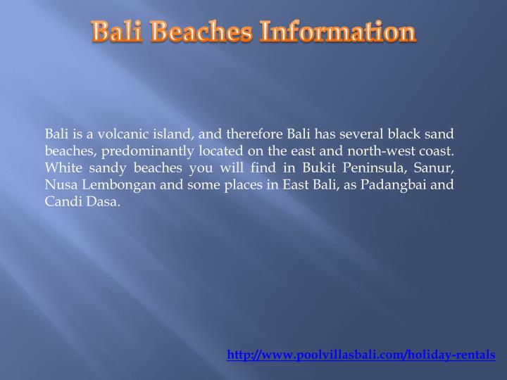 Bali is a volcanic island, and therefore Bali has several black sand