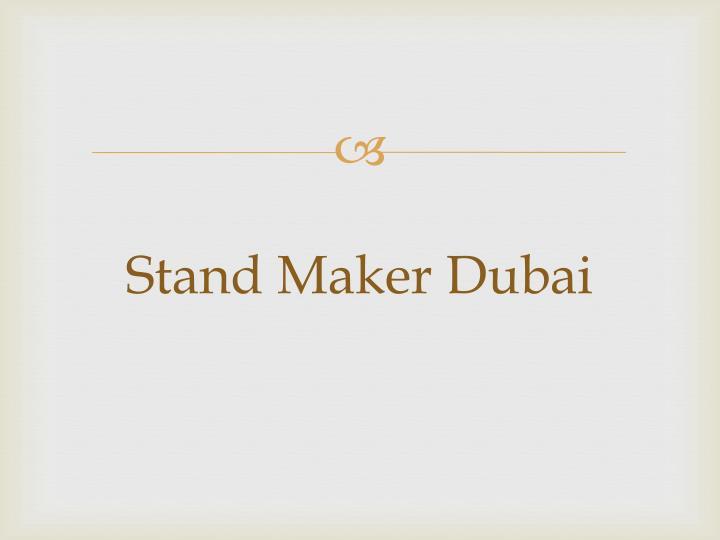 Stand maker dubai