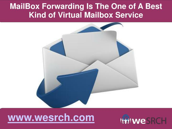 MailBox Forwarding Is The One of A Best Kind of Virtual Mailbox Service