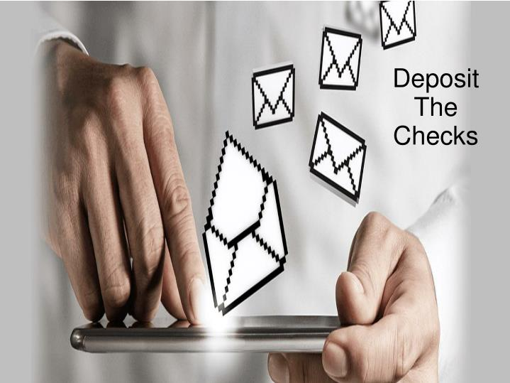 Deposit The Checks