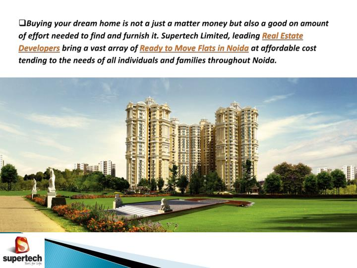Buying your dream home is not a just a matter money but also a good on amount of effort needed to find and furnish it.