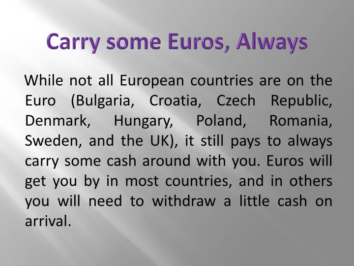 Carry some Euros, Always