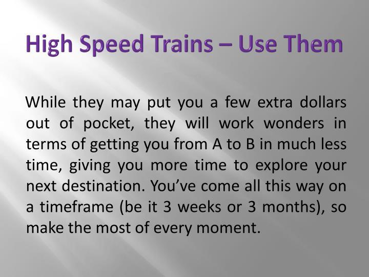 High Speed Trains – Use Them