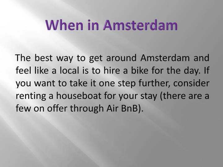 When in Amsterdam