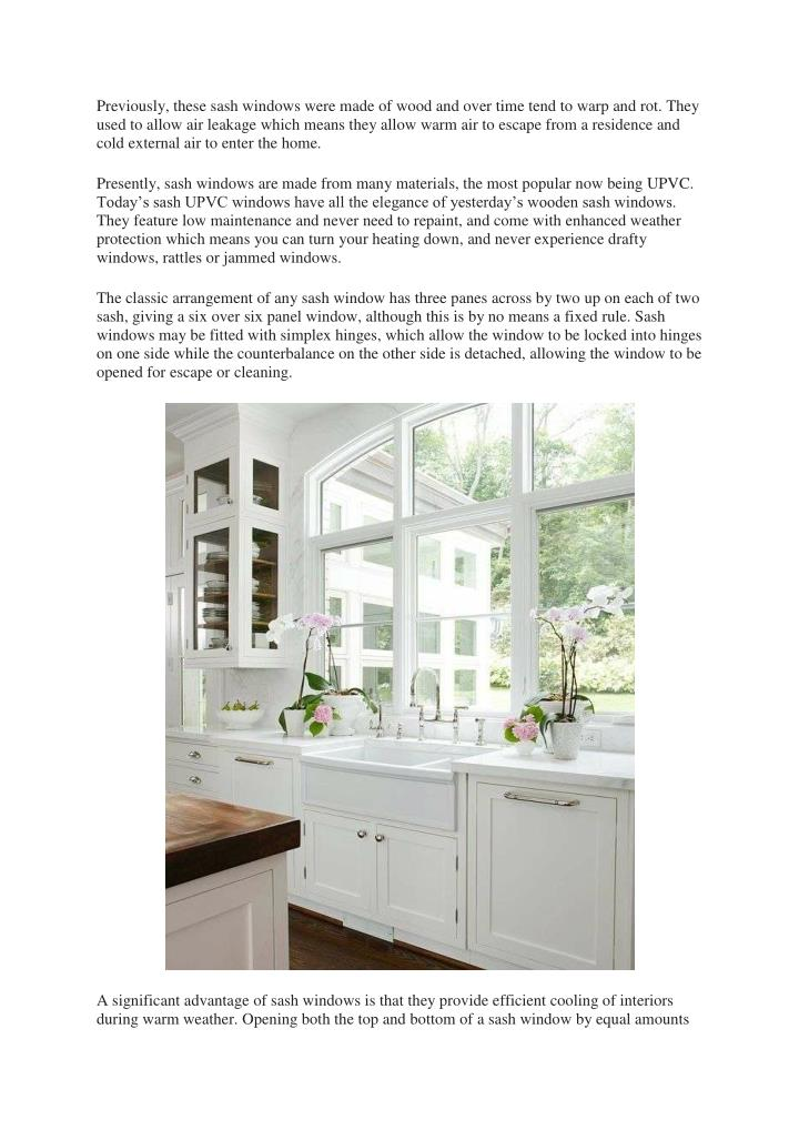 Previously, these sash windows were made of wood and over time tend to warp and rot. They