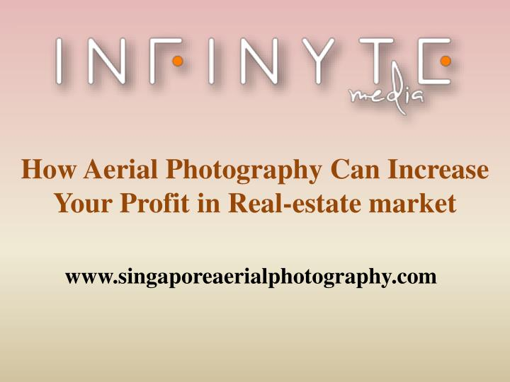 How Aerial Photography Can Increase Your Profit in Real-estate market