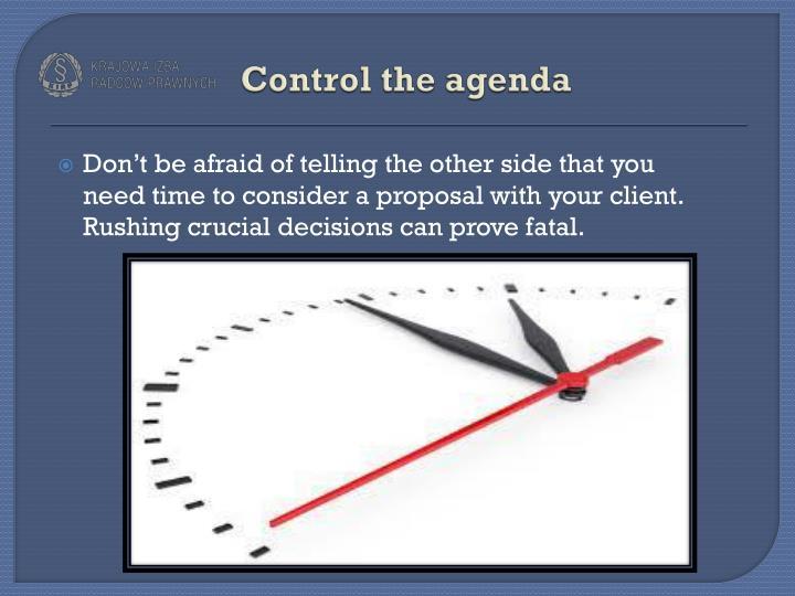 Control the agenda