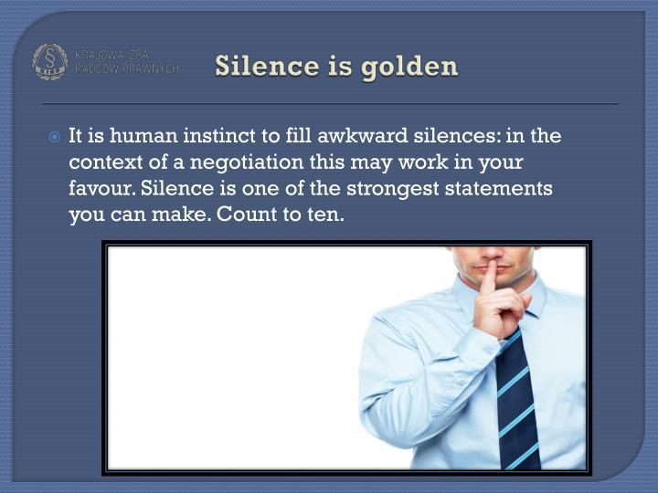 Silenceis golden