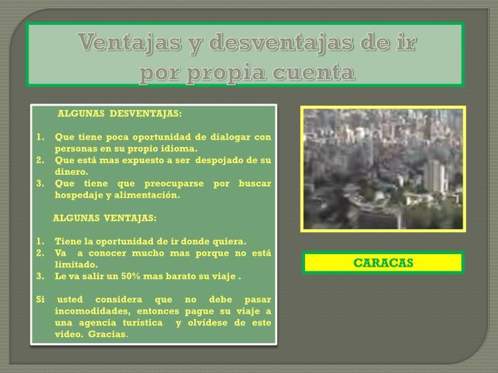 ALGUNAS DESVENTAJAS: